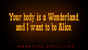 your body is wonderland and i want to be alice.jpg